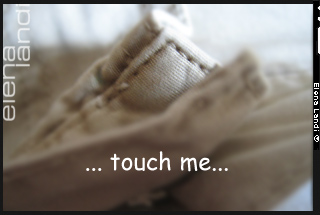 ... touch me...